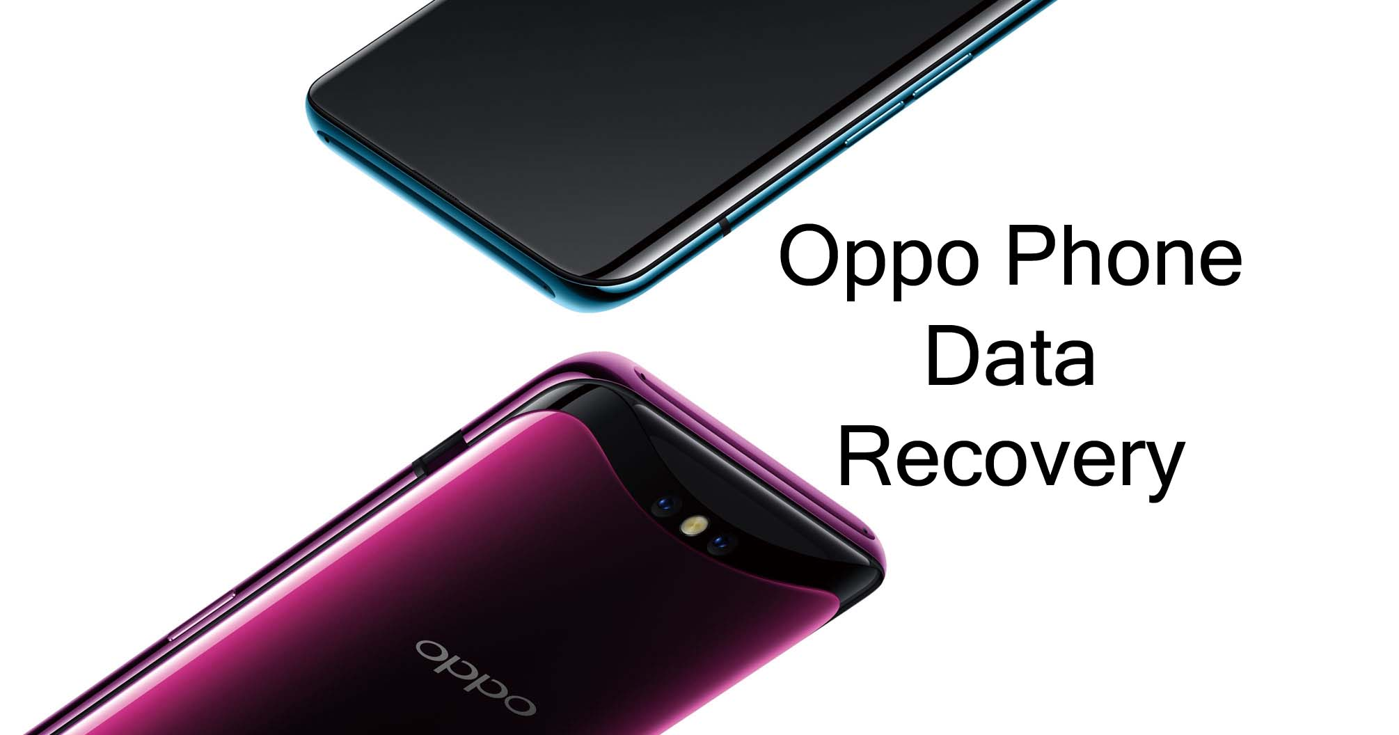 How To Recover Deleted or Lost Data From Oppo Phones