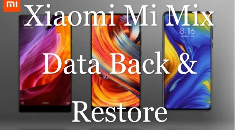 Xiaomi-Mi-Mix-Data-Backup-and-Restore