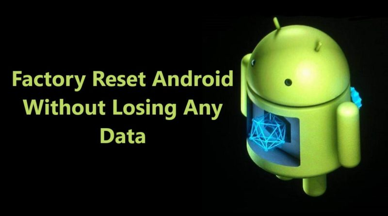 factory-reset-android-without-losing-any-data