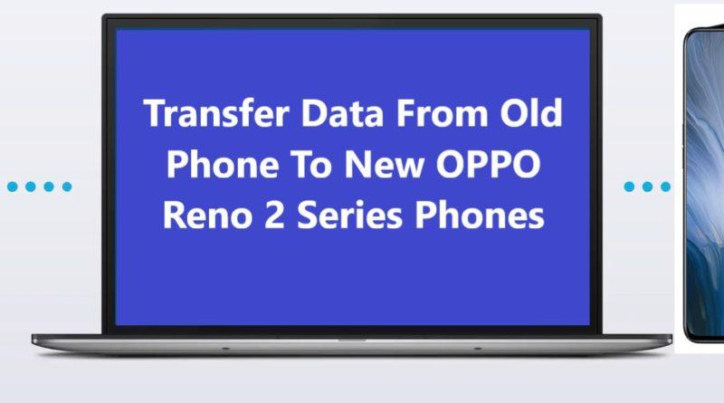OPPO-Reno-2-Reno-2-z-Reno-2-f-data-transfer