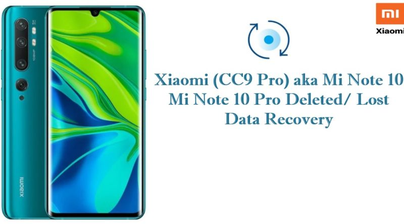 how-to-recover-deleted-data-from-Xiaomi-CC9-Pro-Mi-Note 10-mi-10-Pro
