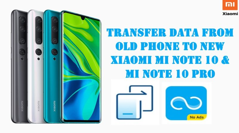 transfer-data-from-old-phone-to-mi-note-10-and-mi-note-10pro