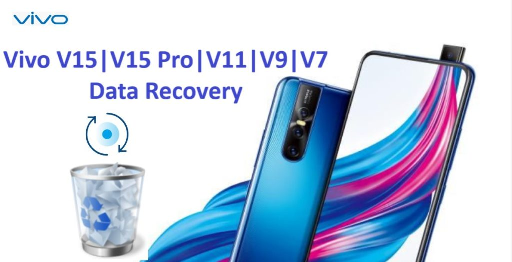 recover-deleted-data-from-vivo-v15-v15pro-v11-v11i-v9-v7-v7-plus