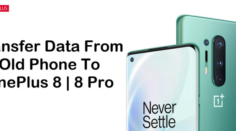 how-to-transfer-data-from-old-phone-to-oneplus-8-8-pro