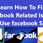 Learn How To Fix Facebook Related Issues And Use Facebook Safely