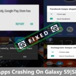 How to Fix Apps Crashing On Samsung Galaxy S9/S8/S7/S6