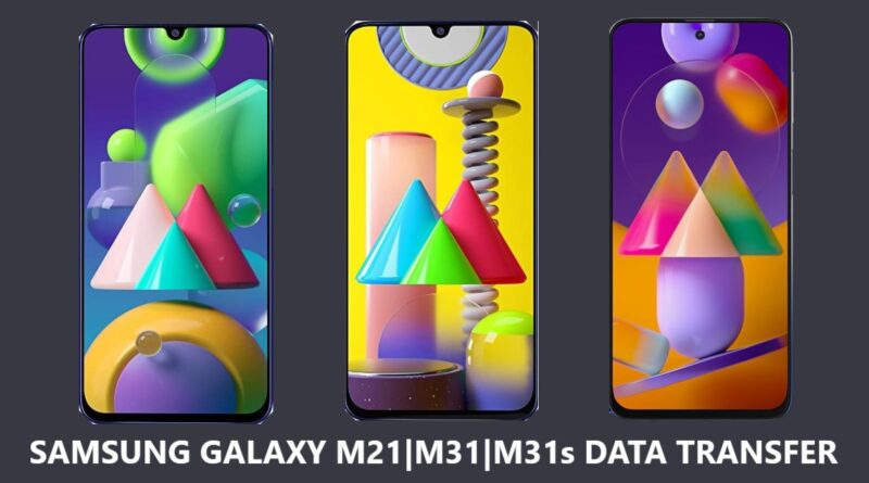 samsung-galaxy-m21-m31-m31s-data-transfer