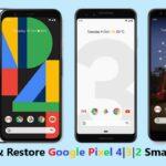 How To Backup And Restore Google Pixel 4/3/2 smartphones