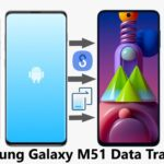 How To Transfer Data From Android/iPhone To Samsung Galaxy M51