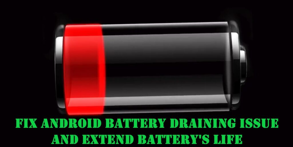 battery-draining-quickly-from- android-phone-issue-fixed
