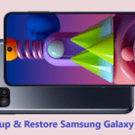 How To Backup And Restore Samsung Galaxy M51
