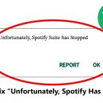 """How To Fix """"Unfortunately, Spotify Has Stopped"""" On Android"""