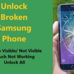 Samsung Screen Broken? Here How To Unlock!