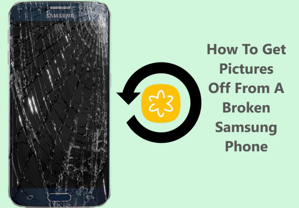how-to-get-pictures-off-from-a-broken-samsung-phone