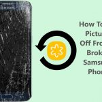 How To Get Pictures Off A Broken Samsung Phone