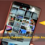 How Do I Recover Permanently Deleted Photos From Android