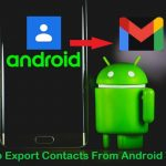 How To Export Contacts From Android To Gmail