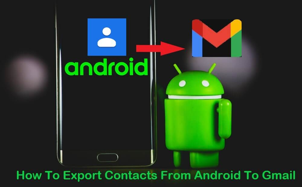 how-toexport-contacts-from-android-to-gmail