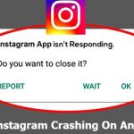 How To Fix Instagram App Crashing On Android- 11 Effective Solutions