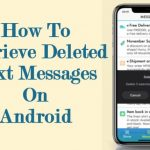 [4 Effective Methods] How To Retrieve Deleted Text Messages On Android